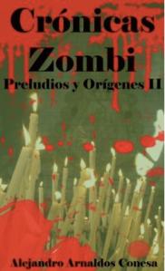 CRÓNICAS ZOMBI PRELUDIOS Y ORÍGENES II
