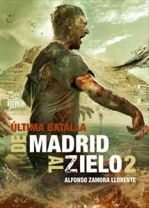 DE MADRID AL ZIELO2 ÚLTIMA BATALLA