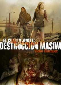 EL CUARTO JINETE DESTRUCCIÓN MASIVA