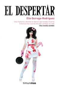 EL DESPERTAR Elio Quiroga Rodriguez
