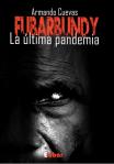 FUBARBUNDY LA ÚLTIMA PANDEMIA