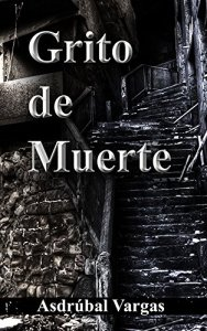 GRITO DE MUERTE Asdrúbal Vargas