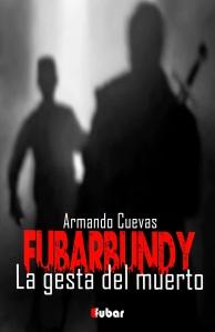 FUBARBUNDY II LA GESTA DEL MUERTO